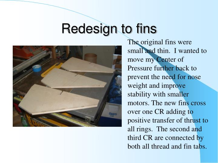 Redesign to fins