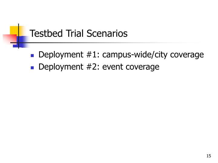 Testbed Trial Scenarios