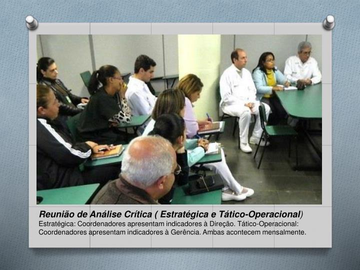 Reunião de Análise Crítica ( Estratégica e Tático-Operacional