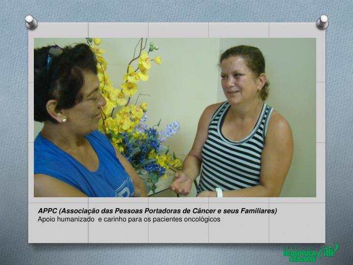 APPC (Associação das Pessoas Portadoras de Câncer e seus Familiares)