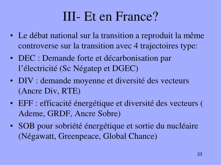 III- Et en France?