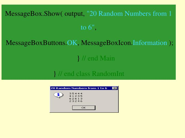 MessageBox.Show( output,