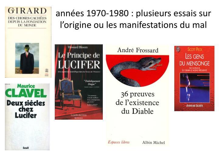 années 1970-1980 : plusieurs essais sur l'origine ou les manifestations du mal
