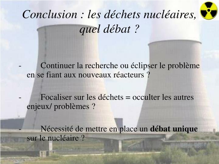 Conclusion: les déchets nucléaires, quel débat?