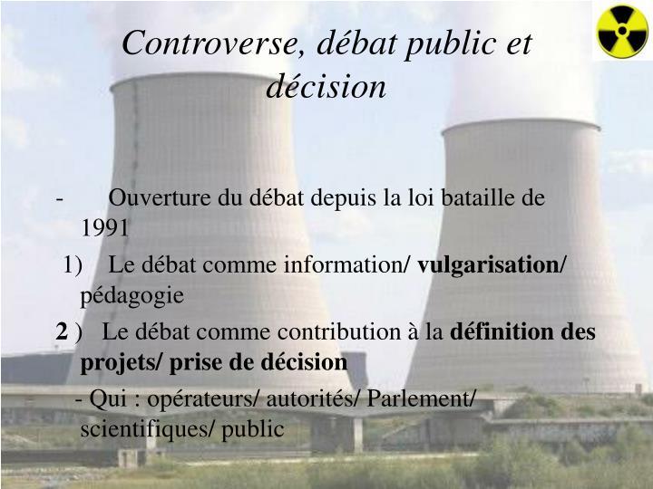 Controverse, débat public et décision