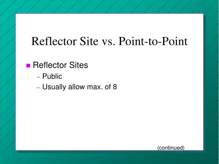 Reflector Site vs. Point-to-Point