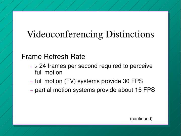 Videoconferencing Distinctions