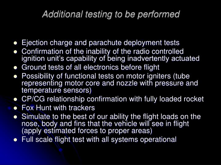 Additional testing to be performed