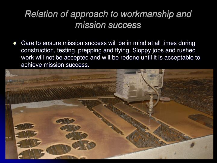 Relation of approach to workmanship and mission success