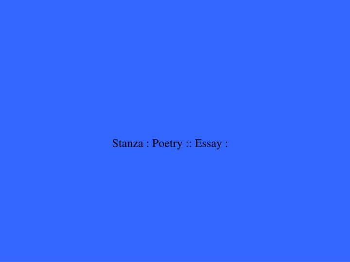 Stanza : Poetry :: Essay :