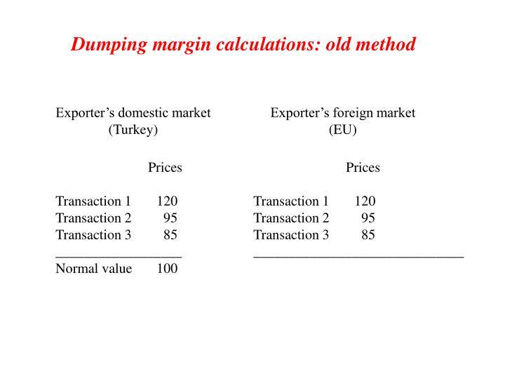 Dumping margin calculations: old method