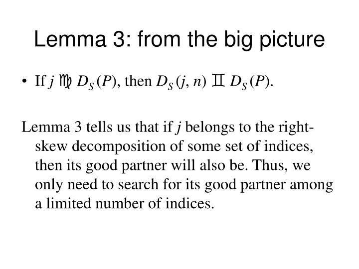 Lemma 3: from the big picture