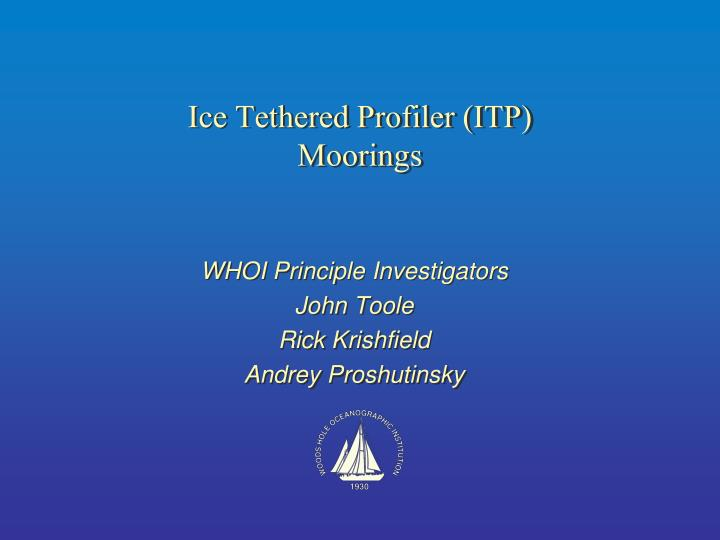 Ice tethered profiler itp moorings
