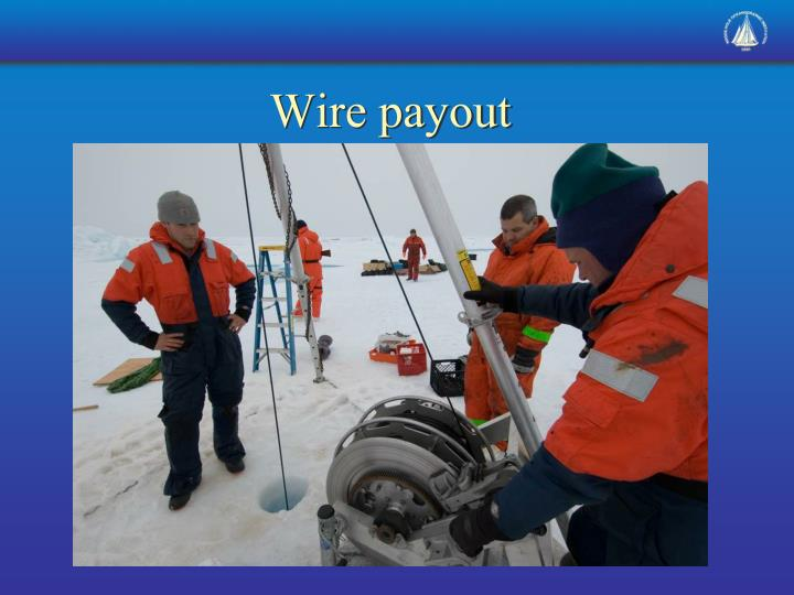 Wire payout
