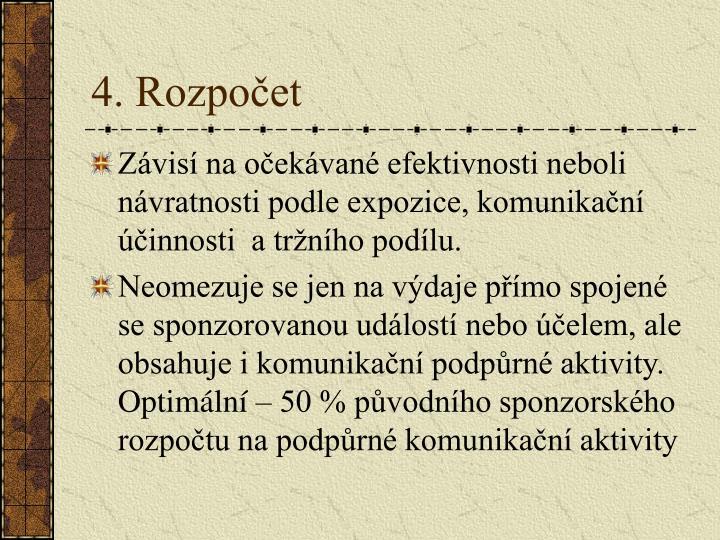 4. Rozpočet