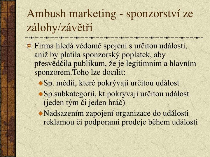 Ambush marketing - sponzorství ze zálohy/závětří
