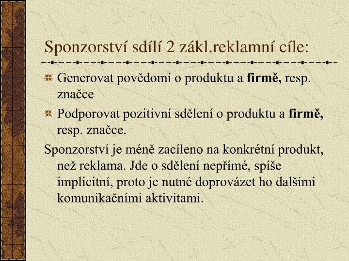 Sponzorství sdílí 2 zákl.reklamní cíle: