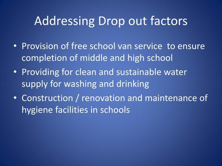 Addressing Drop out factors