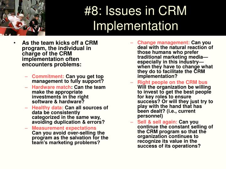 As the team kicks off a CRM program, the individual in charge of the CRM implementation often encounters problems: