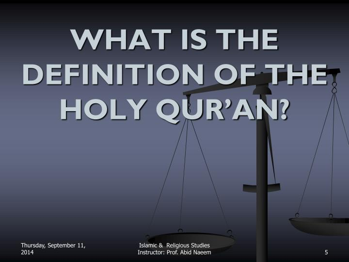 WHAT IS THE DEFINITION OF THE HOLY QUR'AN?