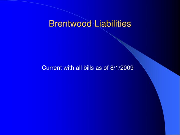 Brentwood Liabilities