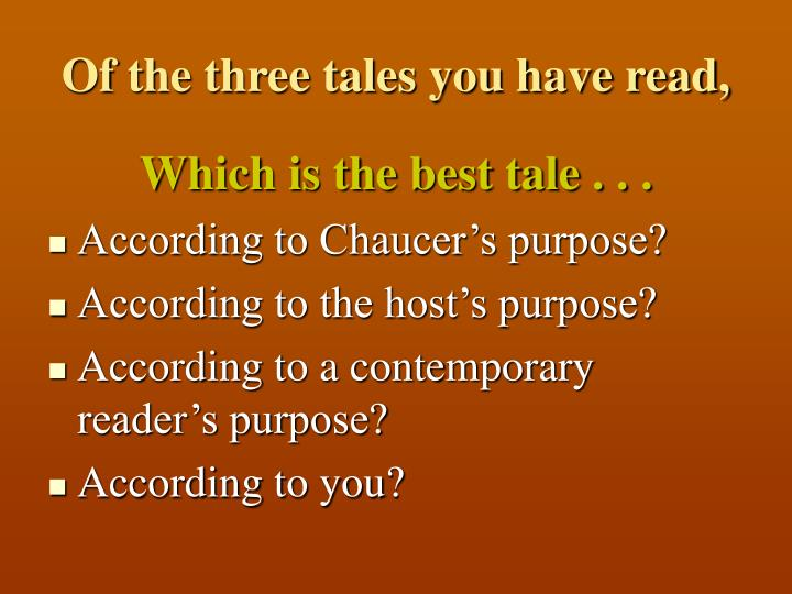 Of the three tales you have read,