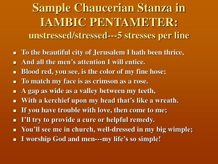 Sample Chaucerian Stanza in  IAMBIC PENTAMETER: