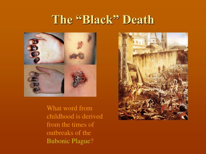 "The ""Black"" Death"