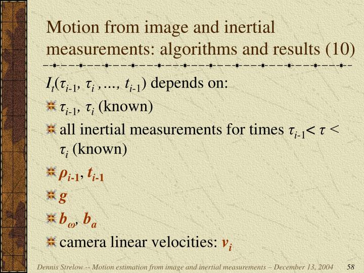 Motion from image and inertial measurements: algorithms and results (10)