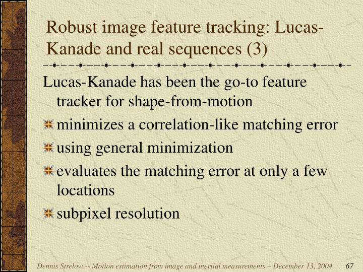 Robust image feature tracking: Lucas-Kanade and real sequences (3)
