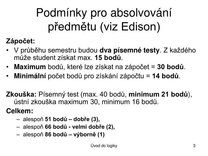 Podmínky pro absolvování předmětu (viz Edison)