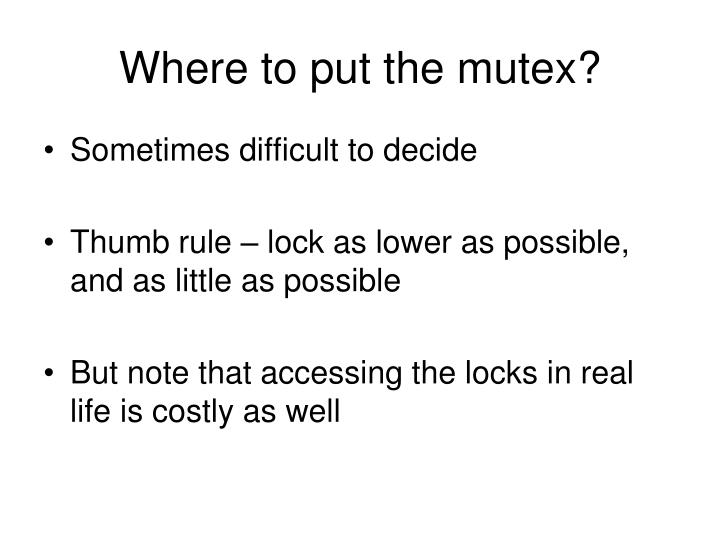 Where to put the mutex?