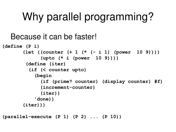Why parallel programming?