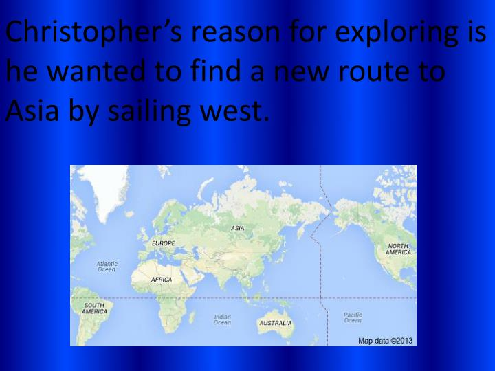 Christopher's reason for exploring is