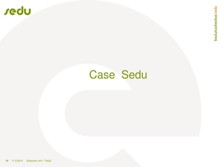 Case  Sedu