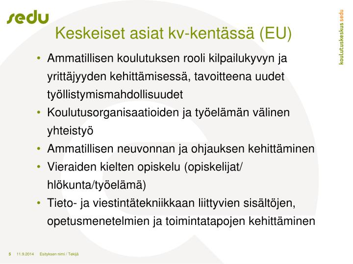 Keskeiset asiat kv-kentässä (EU)