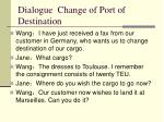 dialogue change of port of destination3