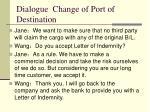dialogue change of port of destination5