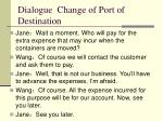 dialogue change of port of destination6