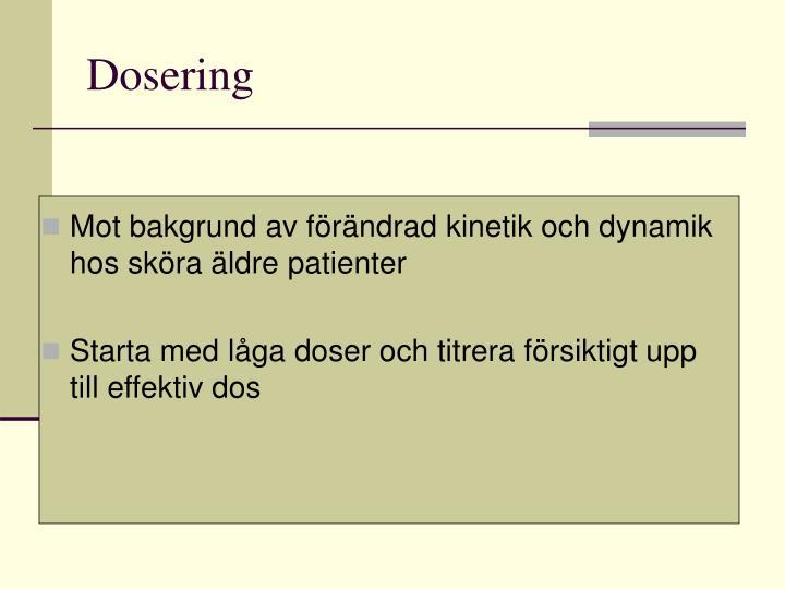 Dosering