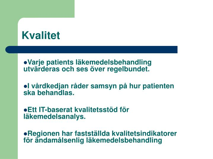 Varje patients läkemedelsbehandling utvärderas och ses över regelbundet.