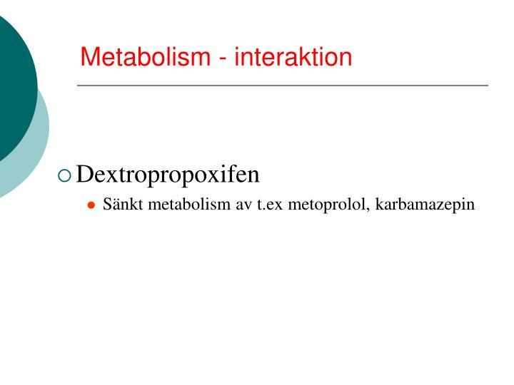 Metabolism - interaktion