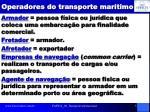 operadores do transporte mar timo