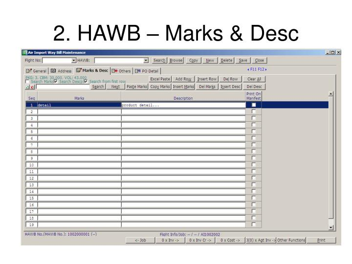 2. HAWB – Marks & Desc