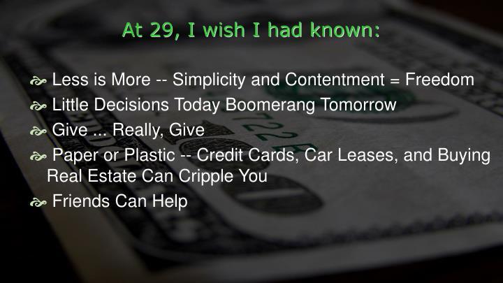 At 29, I wish I had known: