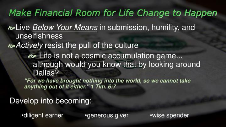 Make Financial Room for Life Change to Happen