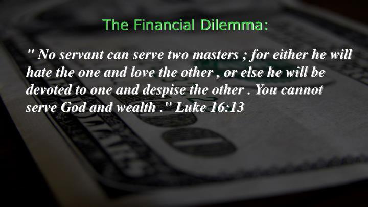 The Financial Dilemma: