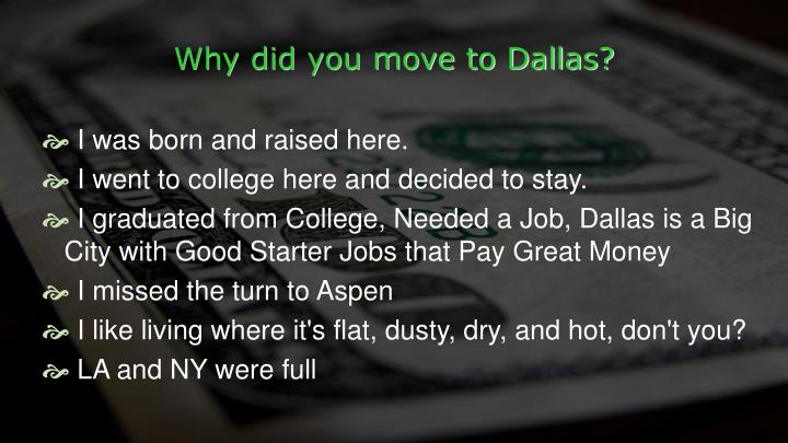 Why did you move to Dallas?