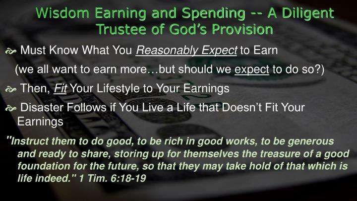Wisdom Earning and Spending -- A Diligent Trustee of God's Provision