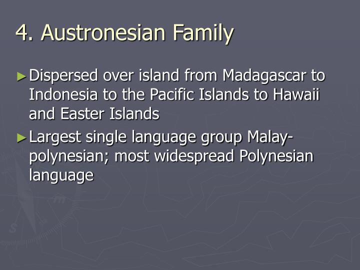 4. Austronesian Family